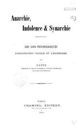 Anarchie, indolence et synarchie: les lois physiologiques d'organisation sociale et l'ésotérisme