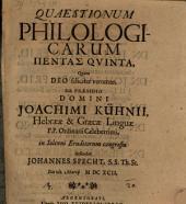 Quaestionum philologicarum pentas V.