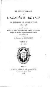 Procès-verbaux de l'Académie royale de peinture et de sculpture, 1648-1793: Volume2