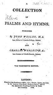 A Collection of Psalms and Hymns. Published by John Wesley ... and Charles Wesley ... The thirteenth edition