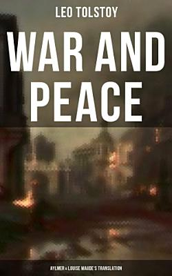 WAR AND PEACE  Aylmer   Louise Maude s Translation