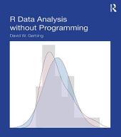 R Data Analysis without Programming