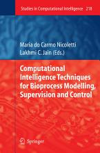 Computational Intelligence Techniques for Bioprocess Modelling  Supervision and Control PDF