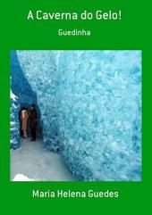 A Caverna Do Gelo!