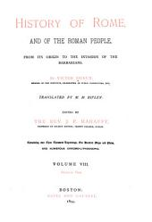 History of Rome, and of the Roman People: From Its Origin to the Invasion of the Barbarians, Volume 8, Issue 1