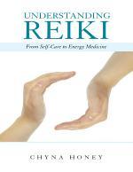 Understanding Reiki: From Self Care to Energy Medicine