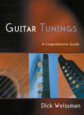 Guitar Tunings: A Comprehensive Guide