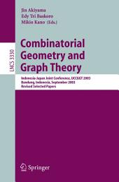 Combinatorial Geometry and Graph Theory: Indonesia-Japan Joint Conference, IJCCGGT 2003, Bandung, Indonesia, September 13-16, 2003, Revised Selected Papers