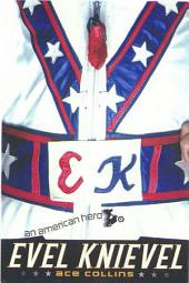 Evel Knievel: An American Hero