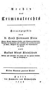 Archiv des Criminalrechts. Hrsg. von Ernst Ferdinand Klein und Gallus Aloys Kleinschrod: Bände 1-2