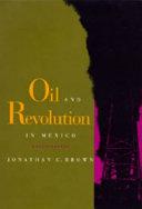 Oil and Revolution in Mexico