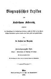 Biographisches lexikon des kaiserthums Oesterreich: enthaltend die lebensskizzen der denkwürdigen personen, welche seit 1750 in den österreichischen kronländern geboren wurden oder darin gelebt und gewirkt haben, Band 22