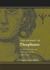 The Journey of Theophanes: Travel, Business, and Daily Life in the Roman East