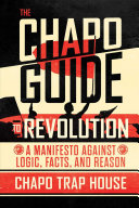 The Chapo Guide to Revolution