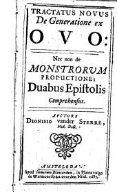 Tractatus novus de generatione ex ovo: necnon de monstrorum productione; duabus epistolis comprehensus, Volume 1