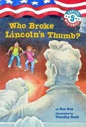 Capital Mysteries #5: Who Broke Lincoln's Thumb?