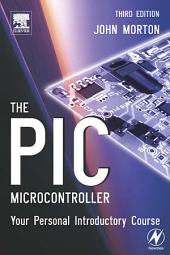 The PIC Microcontroller: Your Personal Introductory Course: Edition 3
