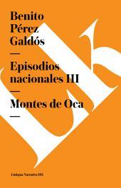Episodios nacionales III. Montes de Oca