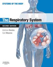 The Respiratory System E-Book: Basic science and clinical conditions, Edition 2
