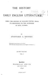 The History of Early English Literature: Being the History of English Poetry from Its Beginnings to the Accession of King Ælfred, Volume 1