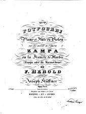 27me potpourri pour piano et flûte ou violon sur des motifs de l opéra Zampa ou la fiancée de marbre (Zampa oder die Marmorbraut) de F. Herold: opus 244