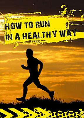 How to run in a healthy way PDF