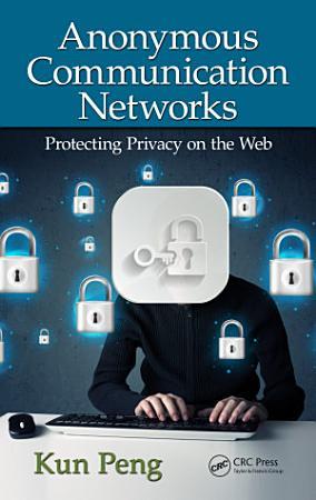 Anonymous Communication Networks PDF
