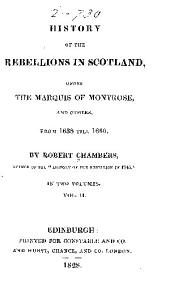 History of the rebellions in Scotland, under the Marquis of Montrose, and others, from 1638 till 1660: Volume 2