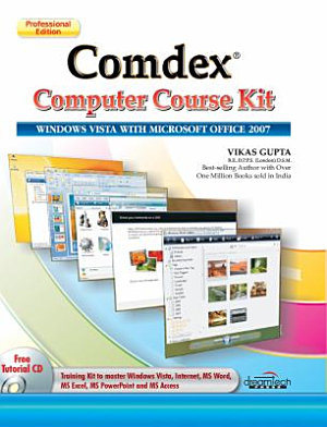 Comdex Computer Course Kit  Windows Vista With Microsoft Office 2007  Professional Ed  With Cd