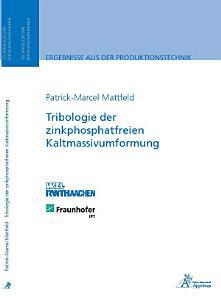 Tribologie der zinkphosphatfreien Kaltmassivumformung PDF