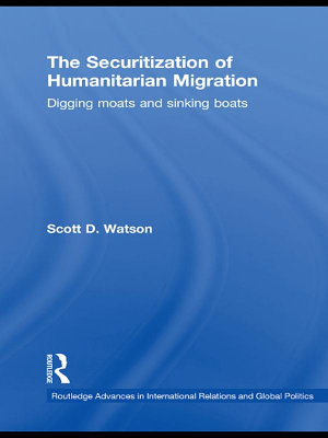 The Securitization of Humanitarian Migration
