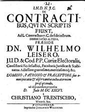 De contractibus, qui in scriptis fiunt, ad L. Contract. 17. C. de fide instrum: diss. altera
