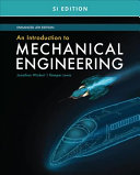 An Introduction to Mechanical Engineering  Enhanced  SI Edition
