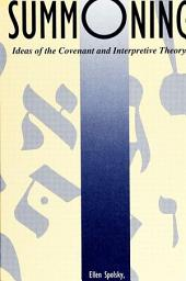 Summoning: Ideas of the Covenant and Interpretive Theory
