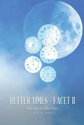 Better Times - Facet II: Searching For Better Times