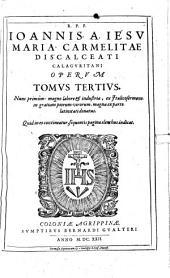 Opera omnia: nunc primum summa cum diligentia collecta, et in tres tomos distributa : adiunctis opusculis latine redditis, quae Italico idiomate hactenus extiterunt ...