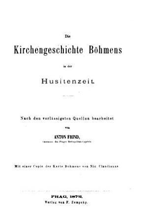 Die Kirchengeschichte B  hmens im Allgemeinen und in ihrer besonderen Beziehung auf die jetzige Leitmeritzer Di  cese in der Zeit vor dem erblichen K  nigthume PDF