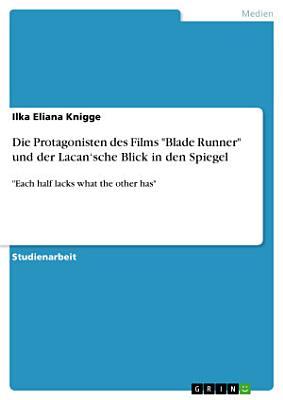 Die Protagonisten des Films  Blade Runner  und der Lacan   sche Blick in den Spiegel PDF