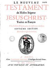 Le Nouveau Testament De Nostre Seigneur Jesus Christ, traduit en François (par Le Maistre de Sacy)... Selon l' édition Vulgate, avec les differences du Grec