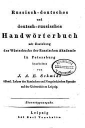 Russisch-Deutsches und Deutsch-Russisches Handwörterbuch mit zuziehung des Wörterbuchs der Russischen Akademie in Petersburg