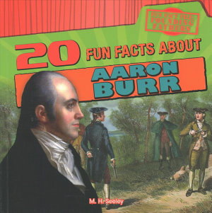20 Fun Facts About Aaron Burr PDF
