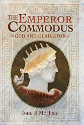 The Emperor Commodus PDF