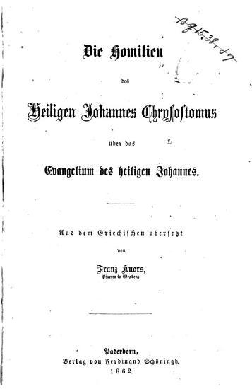 Die Homilien uber das Evangelium des heiligen Johannes PDF