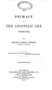 The primacy of the Apostoloc See vindicated