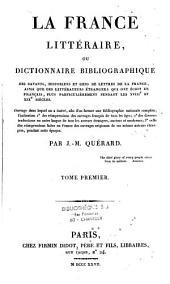 La France littéraire ou dictionnaire bibliographique des savants, historiens et gens de lettres de la France, ainsi que les littérateurs étrangers qui ont écrit en français, plus particulièrement: pendant les XVIIIè et XIXè siècles, Volume3