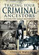 Tracing Your Criminal Ancestors