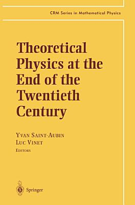 Theoretical Physics at the End of the Twentieth Century PDF