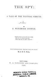 Cooper's Novels: The spy: a tale of the neutral ground