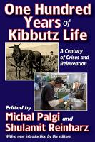 One Hundred Years of Kibbutz Life PDF