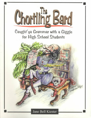 The Chortling Bard  Caught ya  Grammar with a Giggle for High School PDF
